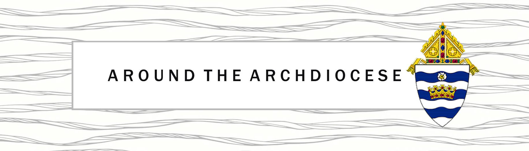 Around the Archdiocese